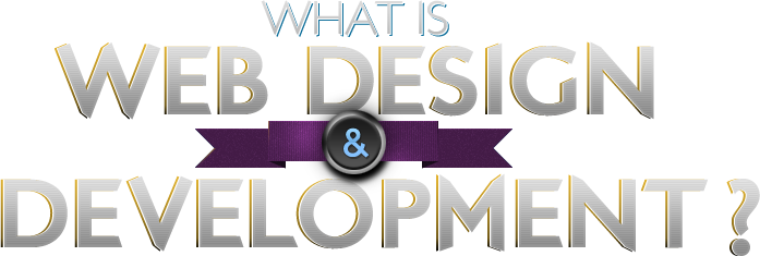What is Web Design & Development